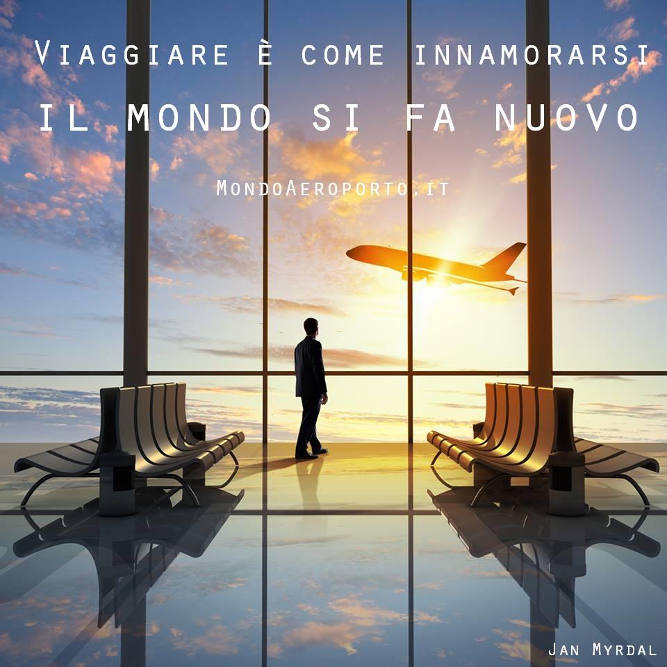 Conosciuto Viaggiare è come innamorarsi: il mondo si fa nuovo | Mondo Aeroporto TC47
